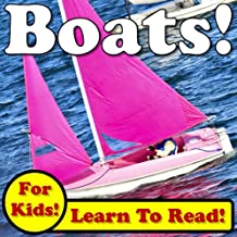Boats! Learn About Boats While Learning To Read - Boat Photos And Facts Make It Easy! (Over 45+ Photos of Boats)