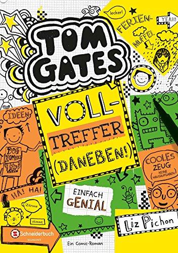 Tom Gates, Band 10: Volltreffer - daneben!