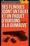 Des flingues (dont un faux) et un paquet d'oursons à la guimauve.: Un polar tragi-comique français