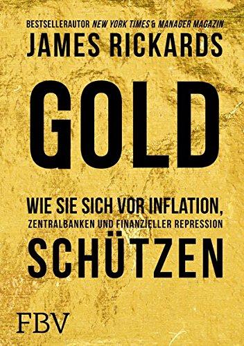 Gold: Wie Sie sich vor Inflation, Zentralbanken und finanzieller Repression schützen
