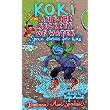 KOKI AND THE SECRETS OF WATER: SPACE STORIES FOR KIDS
