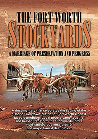 Amazon com: The Fort Worth Stockyards: A Marriage of Preservation