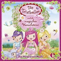 Die Trixibelles und die magischen Wunschsteine