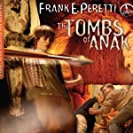 The Tombs of Anak: A Cooper Kids Adventure, Book 3 | Frank E. Peretti