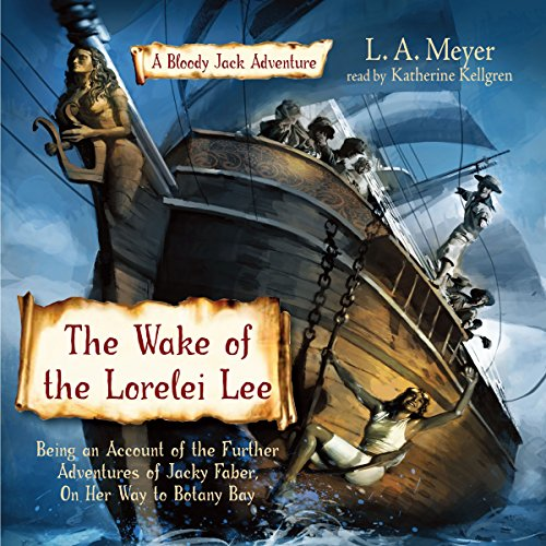 The Wake of the Lorelei Lee: Bloody Jack #8 by Listen & Live Audio, Inc.