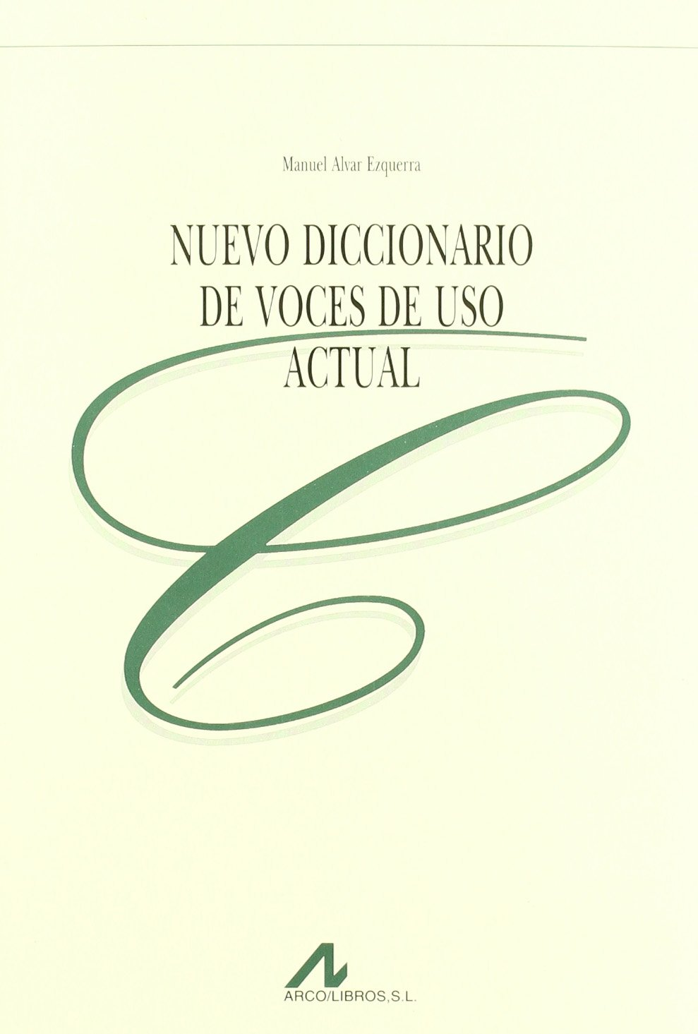 Nuevo diccionario de voces de uso actual Manuales y diccionarios ...