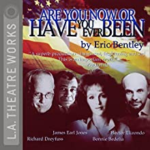 Are You Now or Have You Ever Been? Performance Auteur(s) : Eric Bentley Narrateur(s) : René Auberjonois, Edward Asner, Bonnie Bedelia, Richard Dreyfuss, James Earl Jones, James Whitmore, Michael York