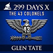 299 Days: The 43 Colonels: 299 Days, Book 10   Glen Tate