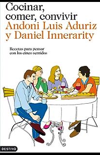 Cocinar, comer, convivir: Recetas para pensar con los cinco sentidos (Spanish Edition
