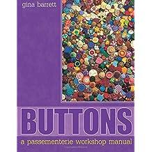 Buttons: A Passementerie Workshop Manual