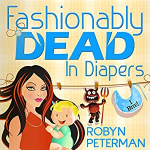 Fashionably Dead in Diapers Audiobook