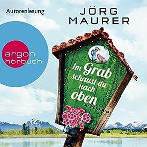Im Grab schaust du nach oben (Hubertus Jennerwein 9) Audiobook