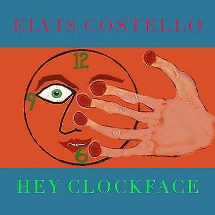 Buy Elvis Costello – Hey Clockface New or Used via Amazon