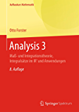 Analysis 3: Maß- und  Integrationstheorie, Integralsätze im IRn und Anwendungen (Aufbaukurs Mathematik)