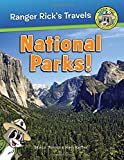 Ranger Rick: National Parks! (Ranger Rick's Travels)