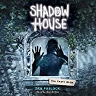 You Can't Hide: Shadow House, Book 2 Audiobook by Dan Poblocki Narrated by Dan Bittner