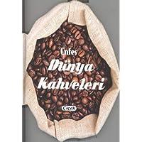 Enfesler Lezzetler-Dünya Kahveleri