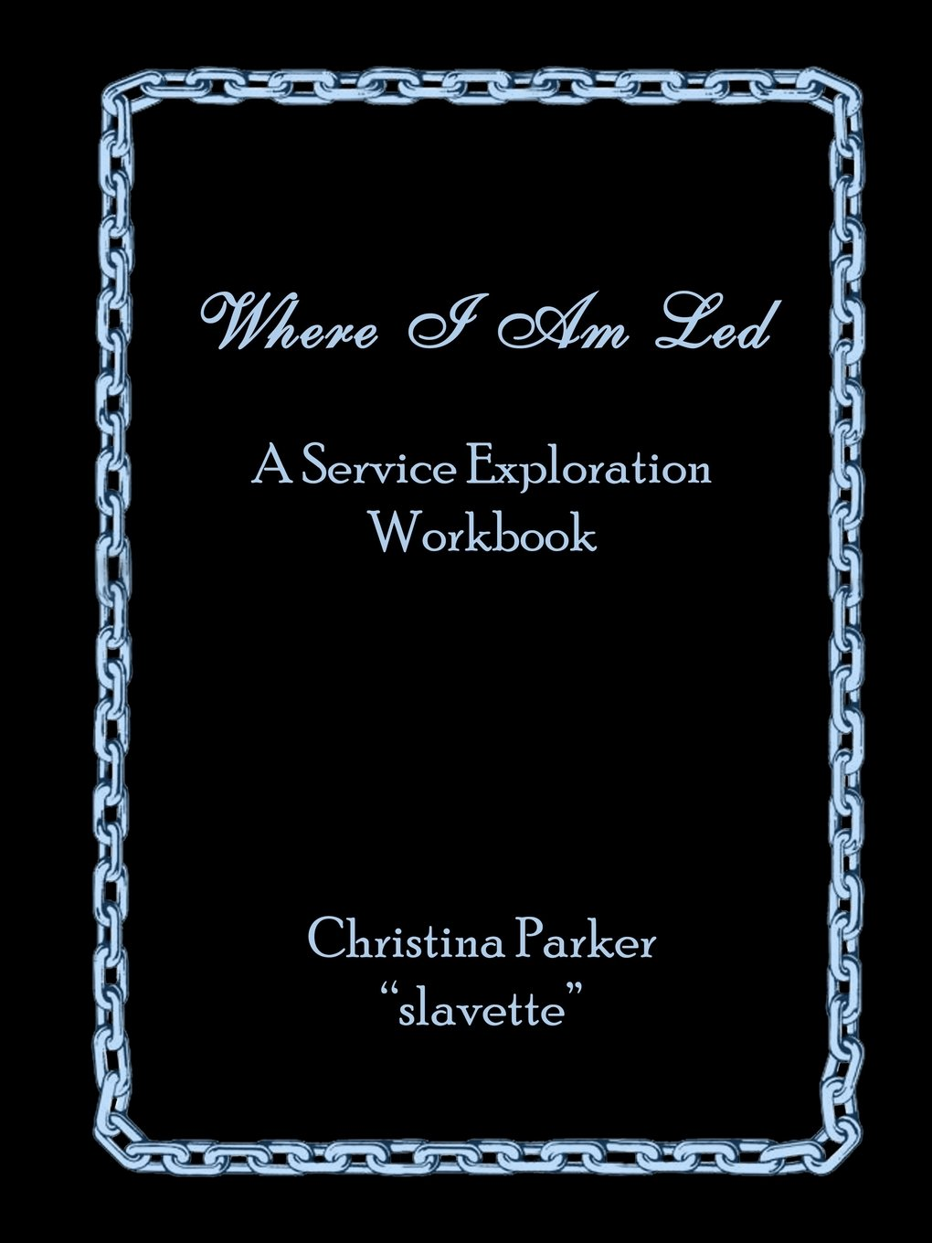 Workbooks workbook live : Where I Am Led: A Service Exploration Workbook: Christina Parker ...