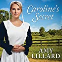 Caroline's Secret: Wells Landing, Book 1 Audiobook by Amy Lillard Narrated by Rebecca Mitchell