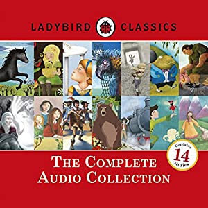 Ladybird Classics: The Complete Audio Collection Audiobook