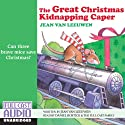 The Great Christmas Kidnapping Caper Audiobook by Jean Van Leeuwen Narrated by Daniel Bostick