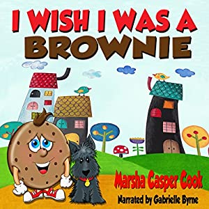 I Wish I Was a Brownie Audiobook