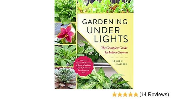 Gardening Under Lights: The Complete Guide for Indoor Growers ...