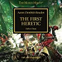 The First Heretic: The Horus Heresy, Book 14 Audiobook by Aaron Dembski-Bowden Narrated by Gareth Armstrong