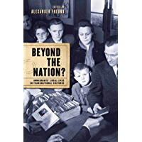 Beyond the Nation?: Immigrants' Local Lives in Transnational Cultures