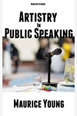 Artistry In Public Speaking Kindle Edition