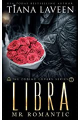 Libra - Mr. Romantic: The 12 Signs of Love (The Zodiac Lovers Series Book 10) Kindle Edition
