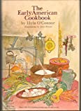 The Early American Cookbook, Hyla Nelson O'Connor, 0132227606