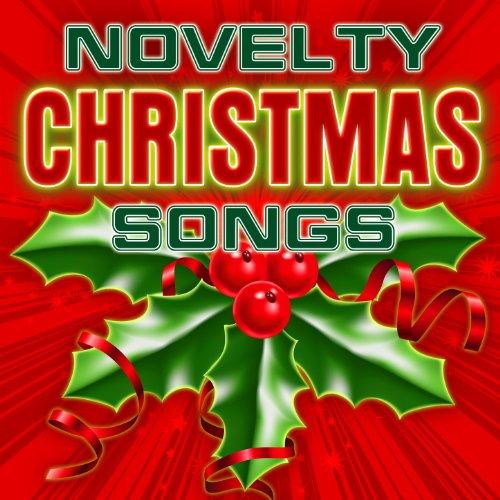 Novelty Christmas Songs (Christmas Novelty Songs)