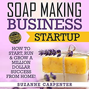 Soap Making Business Startup Audiobook