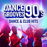 Dance Grooves 90´s: Dance & Club Hits [Explicit]