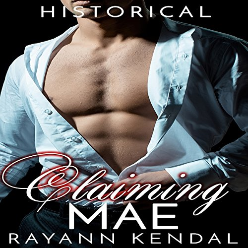 Claiming Mae: Historical Victorian Forceful Men