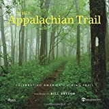 The Appalachian Trail - Celebrating America's Premier Hiking Trail - Forward by Bill Bryson