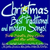 Christmas Best traditional and modern Songs! Frank Sinatra, Bing Crosby and other artists... ... (Jingle Bells, Silent night, Santa Claus is coming to town, The Christmas song, White Christmas, Greensleeves, Happy Christmas, Oh Happy Day, The first Noel...)
