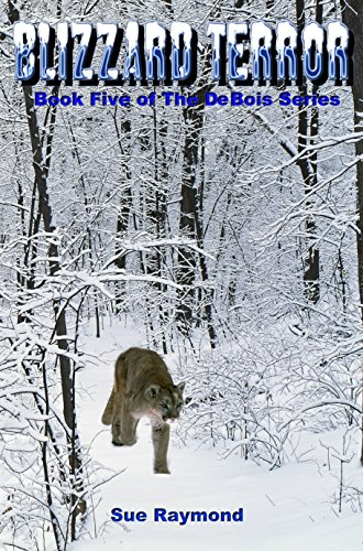 Blizzard Terror: Book Five in the DeBois Series by [Raymond, Sue]