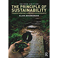 The Principle of Sustainability: Transforming law and governance (English Edition)