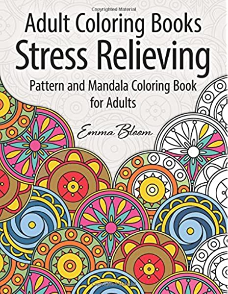 Adult Coloring Books: A Stress Relieving Pattern And Mandala Coloring Book  For Adults: Coloring Books, Adult, Bloom, Emma: 9781514801918: Amazon.com:  Books