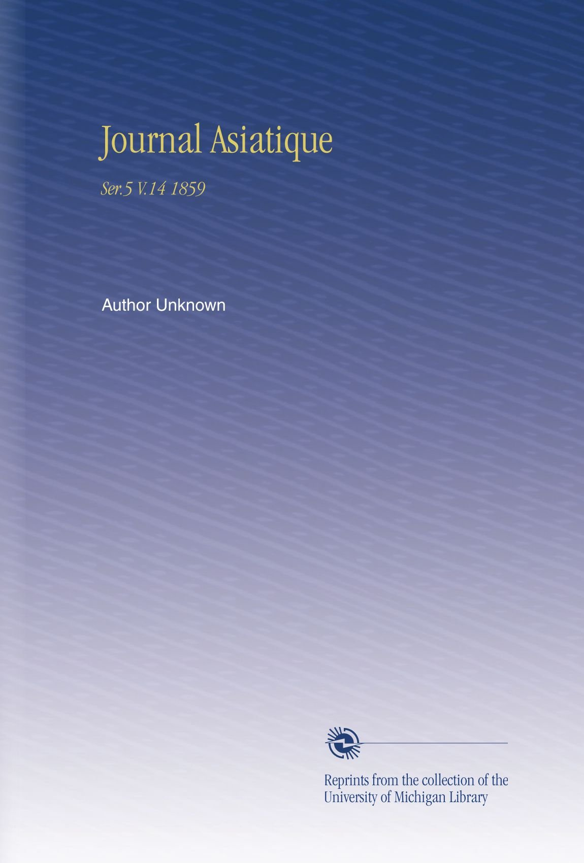 Journal Asiatique: Ser.5 V.14 1859 (French Edition) pdf epub