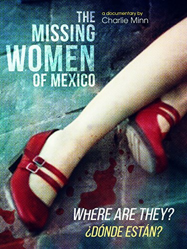 The Missing Women of Mexico - Target El Grande