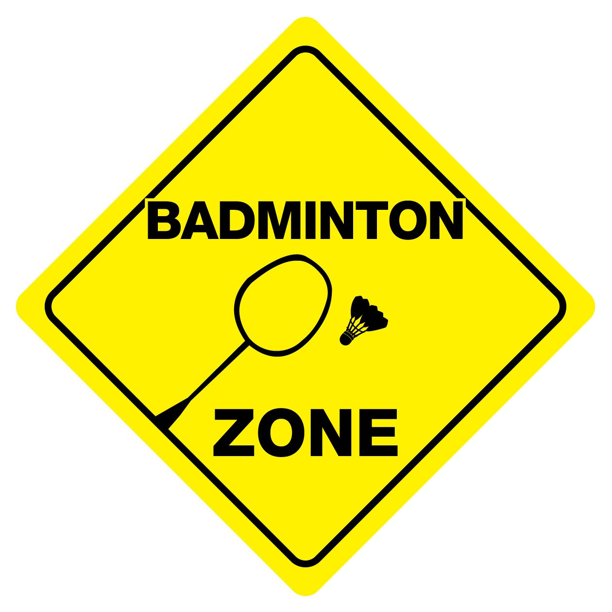 BADMINTON ZONE Funny Novelty Xing Sign