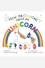 How the Crayons Saved the Unicorn Hardcover