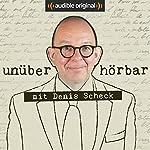 unüberhörbar. Mit Denis Scheck (Original Podcast) | unüberhörbar. Mit Denis Scheck