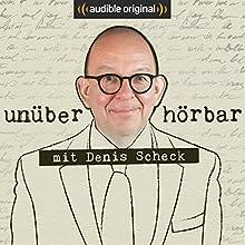 unüberhörbar. Mit Denis Scheck (Original Podcast) Radio/TV von  unüberhörbar. Mit Denis Scheck Gesprochen von: Denis Scheck