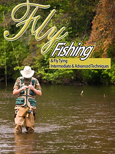 Fly Tying and Fly Fishing for Trout - Intermediate and Advanced