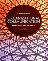 Organizational Communication: Approaches and Processes (MindTap Course List)