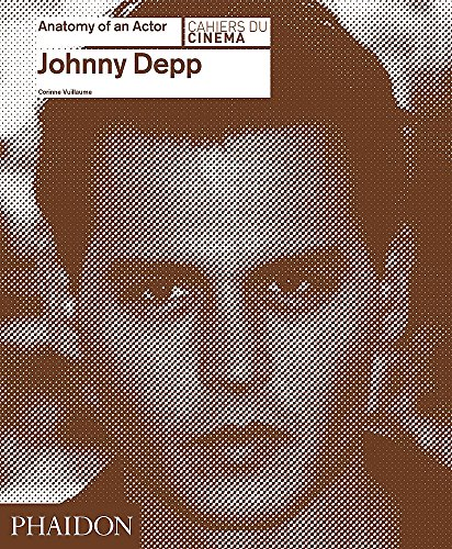 Johnny Depp: Anatomy of an Actor